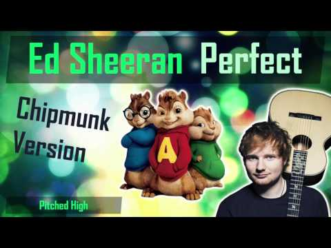 Ed Sheeran - Perfect (Chipmunk Version)