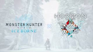 Monster Hunter World: Iceborne & Horizon Zero Dawn: The Frozen Wilds Teaser Trailer