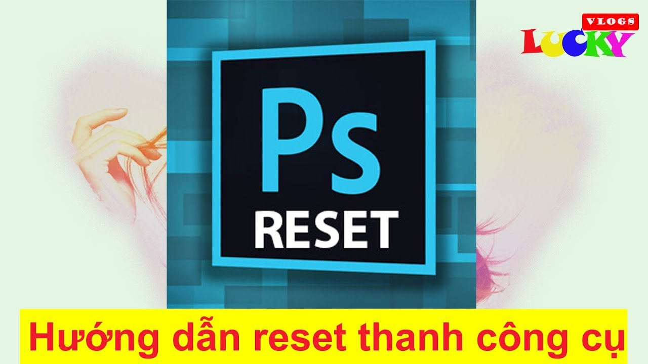 Hướng dẫn cách reset thanh công cụ của Photoshop về mặc định và lưu các cài đặt lại