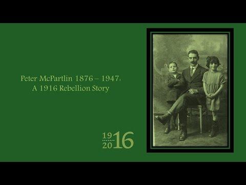 Peter McPartlin 1876 – 1947 : A 1916 Rebellion Story