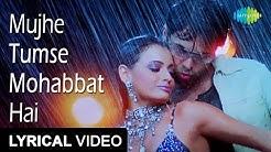 Mujhe Tumse Mohabbat Ha   Lyrical Video   Tumsa Nahin Dekha A Love Story   Dia Mirza   Emraan Hashmi
