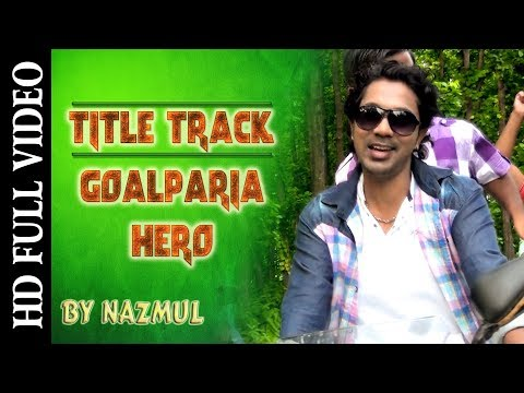 Goalparia Hero Title Song | Nazmul Hoque