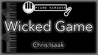 Wicked Game - Chris Isaak - Piano Karaoke Instrumental