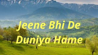 Jeene_Bhi_De_Duniya_Hame_Lyrical_Video_By_Sourav_Banerjee_