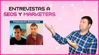 Presentación Entrevistas + Anuncio Concurso SEO
