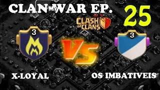 Clash of Clans: Clan War Ep.25 - X-Loyal vs Os Imbativeis | GOWIPE, GOWIWI, LAVALOONION ATTACKS!