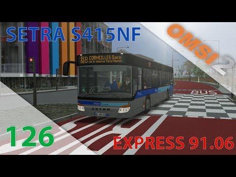 [OMSI 2] Episode N°126 : Express 91.06   Le Setra S415NF Est Arrivé Sur La 91.06B !
