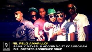 Samil & Meysel Adonys Mc. Ft.Ocamboman - Pelo Amarillo (2013)