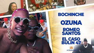 El Bochinche - Ozuna y su noble gesto - Caso Bulin 47 - hay que aplaudir a Romeo Santos