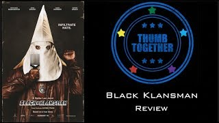 BLACK KLANSMAN Review | THUMB TOGETHER 36