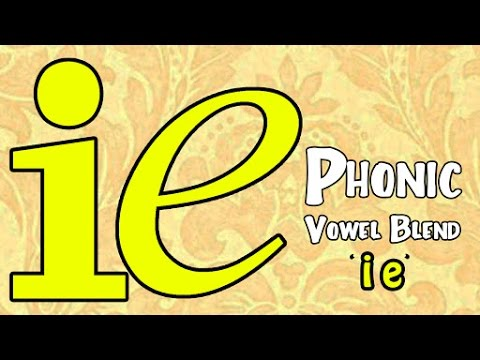 Vowel Blend Sound Of Ie Learn Alphabets Vowels And Phonic
