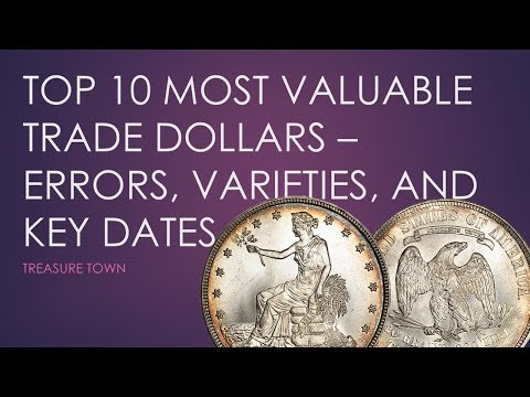Top 10 Most Valuable Trade Dollars ($3000000+) - Key Dates, Errors, And Varieties