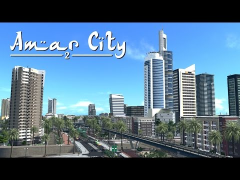Cities Skylines: Amar City (Part 2) - Downtown District