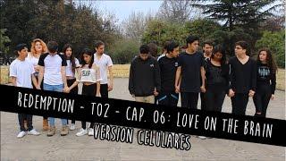 #Redemption - T02 - Cap. 06: Love On the Brain (Version Celulares)