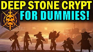 Destiny 2: DEEP STONE CRYPT RAID FOR DUMMIES! | Complete Raid Guide & Walkthrough!