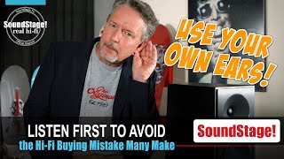 Don't Make the Mistake of Buying Hi-Fi Without First Listening - SoundStage! Real Hi-Fi (Ep:3)