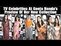 """Many TV Celebrities At """"Geeta Handa's Preview Of Her New Collection"""""""