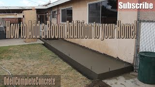 How to Setup and Pour a Concrete Foundation for Rooms addition and Extended Houses