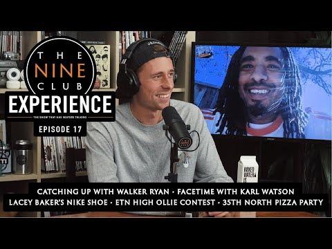 The Nine Club EXPERIENCE | Episode 17 - Walker Ryan & Karl Watson