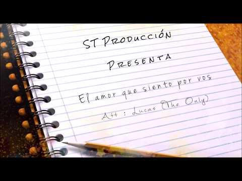 Lucas (The Only) - El amor que siento por vos (Prod. By RealNotazBeatz) (Audio)
