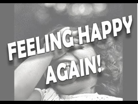 how to start feeling happy again