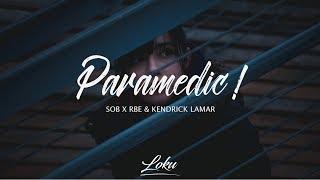 SOB x RBE & Kendrick Lamar - Paramedic! (Black Panther Soundtrack)