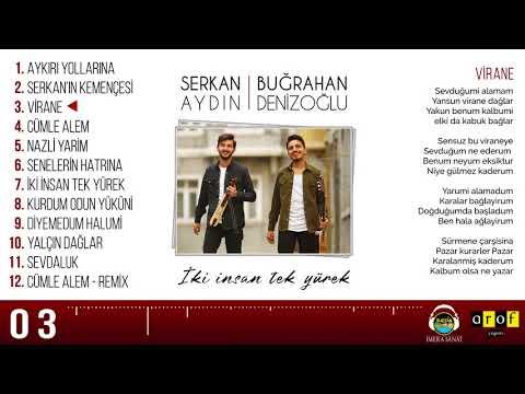 Serkan Aydın & Buğrahan Denizoğlu - VİRANE