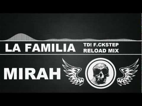 Mirah - la Familia (TD! F.ckstep Reload Mix) HQ