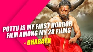 Pottu is my first horror film among my 28 films - Bharath