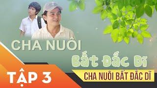 Xin Chào Hạnh Phúc - Cha Nuôi Bất Đắc Dĩ tập 3 | Phim tình cảm, sóng gió gia đình Việt