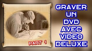Graver un DVD avec Video Deluxe - Part 1