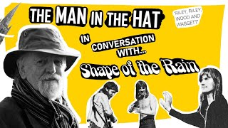 The Man In The Hat - In Conversation With...Shape of the Rain