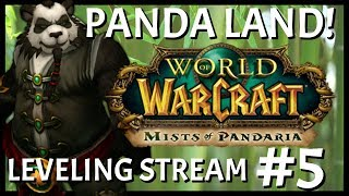 World of Warcraft: Leveling Stream #5 | Starting Mists of Pandaria!