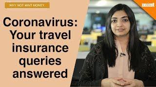 Coronavirus threat: Your travel insurance queries answered