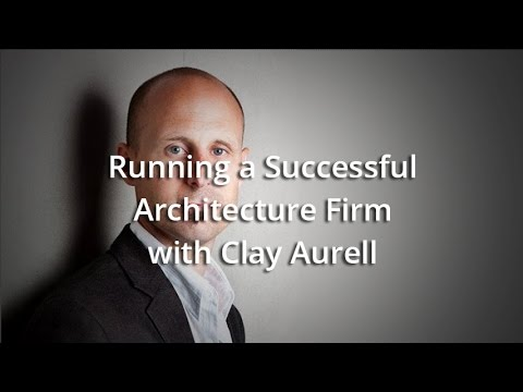Running a Successful Architecture Firm with Clay Aurell
