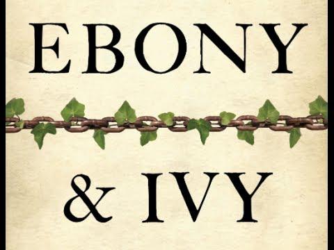 Ebony & Ivy: Slavery & the Troubled History of America's Universities (w/ Prof. Craig Steven Wilder)