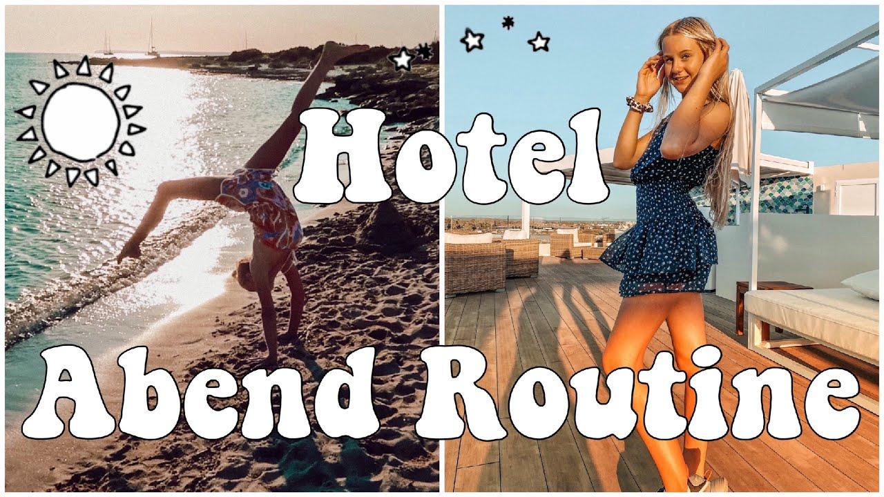 HOTEL ABENDROUTINE SOMMER FERIEN URLAUB | MaVie Noelle Routine