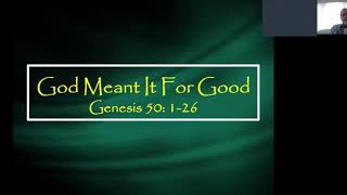 God Meant It For Good - Genesis 50