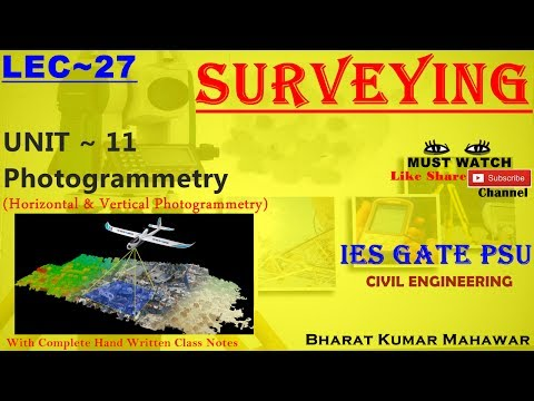 Surveying~ Lec 27~U11 ~ Photogrammetry(Horizontal & Vertical Photogrammetry) by Bharat Kumar Mahawar
