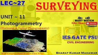 Surveying~ Lec 27~U11 ~ Photogrammetry(Horizontal & Vertical Photogrammetry) by Bharat Kumar Mahawar