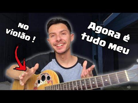 AGORA É TUDO MEU - MC KEVINHO NO VIOLÃO Letra+cifra+cover