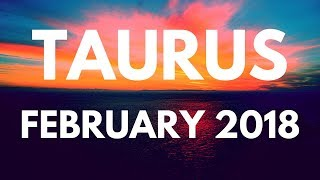 Taurus The End Of Toxic! February 2018 Monthly Tarot Reading