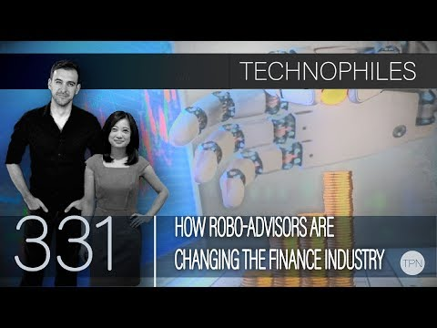 """#331 """"How Robo-advisors are Changing the Finance Industry"""" 