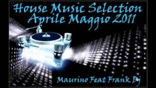 House Music Selection Aprile-Maggio 2011 By Maurino Dj+DOWNLOAD