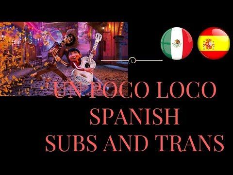 Coco - Un Poco Loco (Spanish) Subs and Trans