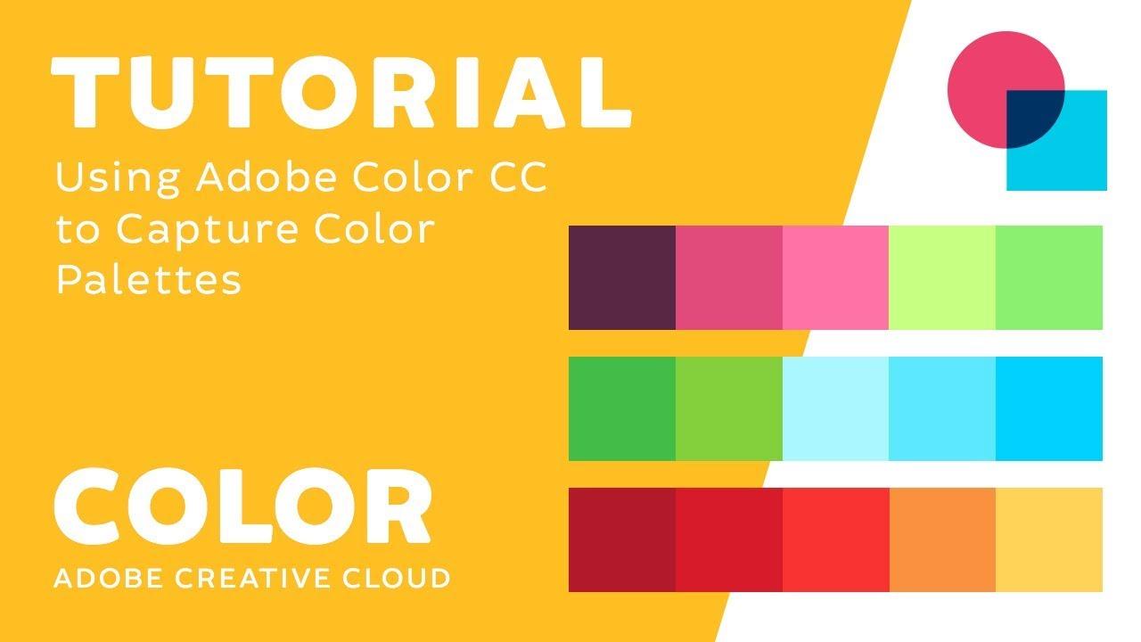 TUTORIAL   Using Adobe Color CC to Capture Color Palettes – Adobe Creative Cloud
