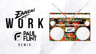 Ennemi - Work (Paul Flint Remix)