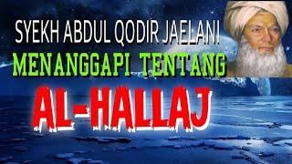 Syekh Abdul Qodir Jaelani, Tentang Al-Hallaj
