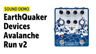 EarthQuaker Devices Avalanche Run v2 Sound Demo (no talking)