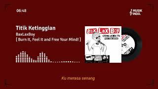 3 HITS BAXLAXBOY - BURN IT, FEEL IT AND FREE YOUR MIND! ALBUM (Lyrics Video)